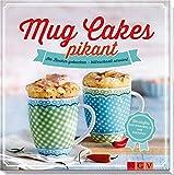 Mug Cakes pikant: Im Becher gebacken - blitzschnell serviert