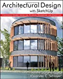 Architectural Design with SketchUp, Alexander Schreyer, 1118123093