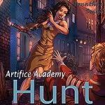 Hunt: Artifice Academy, Book 3 | Jonathan Small