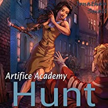Hunt: Artifice Academy, Book 3 Audiobook by Jonathan Small Narrated by Michael Pauley
