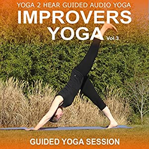 Improvers Yoga, Volume 3 Hörbuch