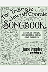 The Triangle Jewish Chorale Songbook: Secular and spiritual music in Hebrew, Yiddish, Ladino, and English: choral arrangements for mixed voices by Jane Peppler (2009-11-18) Paperback