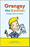 Orangey the Goldfish: Orangey Goes to School (Book 4)