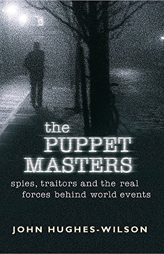 The Puppet Masters: Spies, Traitors and the Real Forces Behind World Events (Cassell Military Paperbacks)