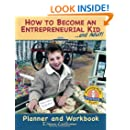How to Become an Entrepreneurial Kid: Planner & Workbook