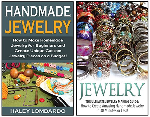 Jewelry Making: The Ultimate 2 in 1 Jewelry Making Box Set: Book 1: Jewelry + Book 2: Handmade Jewelry (Jewelry - Jewelry Making - Homemade Jewelry - How to Make Jewelry) (Jewelry Haley)