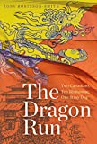 The Dragon Run: Two Canadians, Ten Bhutanese, One Stray Dog (Wayfarer)