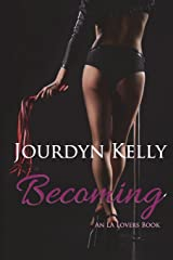 Becoming: An LA Lovers Book (Volume 4) Paperback