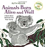 Animals Born Alive and Well: A Book About Mammals (Explore!)