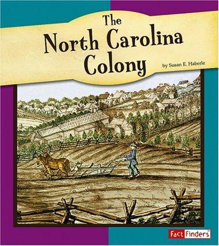 The North Carolina Colony (The American Colonies): Susan E ...