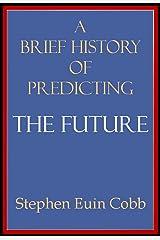 A Brief History of Predicting the Future