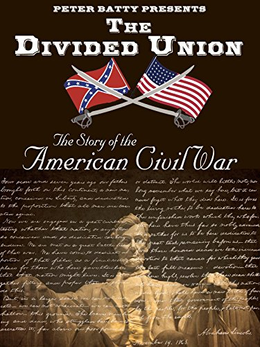 The Divided Union  The Story Of The American Civil War