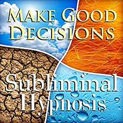 Make Good Decisions Subliminal Affirmations