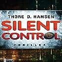 Silent Control: PRISM ist der Anfang. Silent Control das Ziel. Hörbuch von Thore D. Hansen Gesprochen von: Matthias Lühn