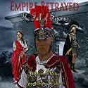 Empire Betrayed: The Fall of Sejanus Audiobook by James Mace Narrated by Jonathan Waters
