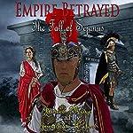 Empire Betrayed: The Fall of Sejanus | James Mace