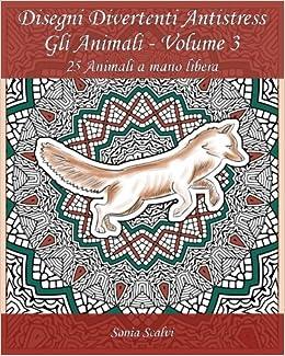 Disegni Da Colorare Animali Buffi.Disegni Divertenti Antistress Gli Animali Volume 3 25