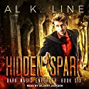 Hidden Spark: Dark Magic Enforcer, Book 6 Audiobook by Al K. Line Narrated by Gildart Jackson