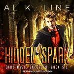 Hidden Spark: Dark Magic Enforcer, Book 6 | Al K. Line