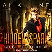 Hidden Spark: Dark Magic Enforcer, Book 6 | Al K. Line
