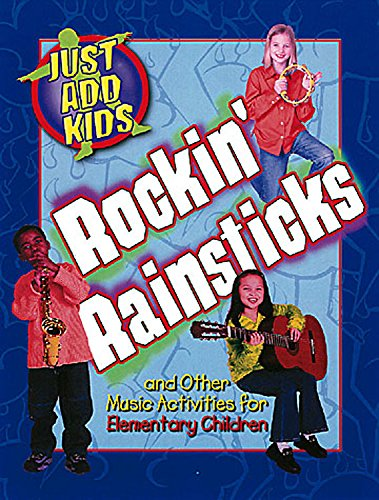 Just Add Kids Rockin' Rainstick Music Activities Elementary