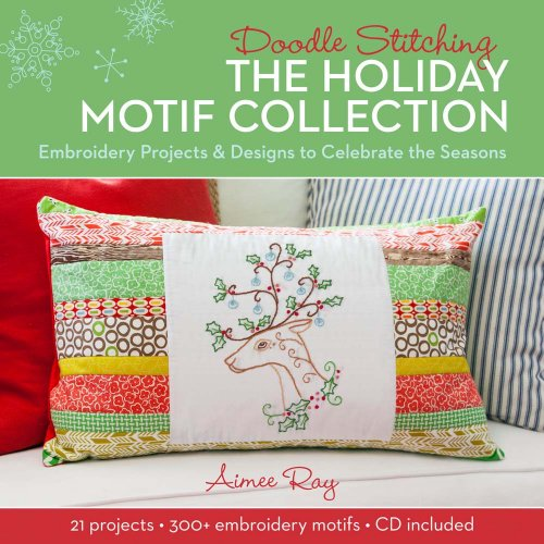 Doodle Stitching: The Holiday Motif Collection: Embroidery Projects & Designs to Celebrate the Seasons ()