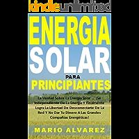 Energia Solar Para Principiantes: La Verdad Sobre La