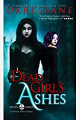 Dead Girl's Ashes: A vampire urban fantasy (Dying Ashes Book 1) Kindle Edition
