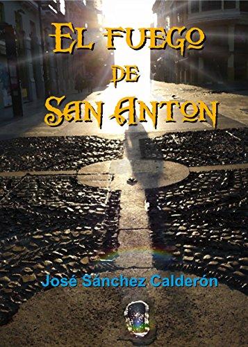 El fuego de San Antón (Spanish Edition)