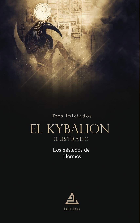 El Kybalion: Los misterios de Hermes: 7 (BIBLIOTECA TRADICION HERMETICA)