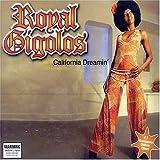 California Dreamin by Royal Gigolos
