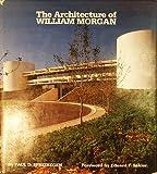 The Architecture of William Morgan, Paul D. Spreiregen, 0292790236