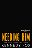 Needing Him (Bishop Brothers Book 2)