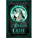The Dragon Caller (Brightmoon Book 9)