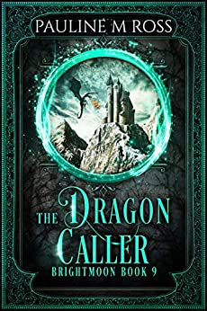 The Dragon Caller (Brightmoon Book 9) by [Pauline M. Ross]