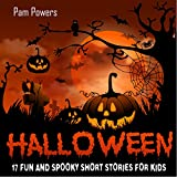 Halloween: 17 Fun and Spooky Short Stories for Kids