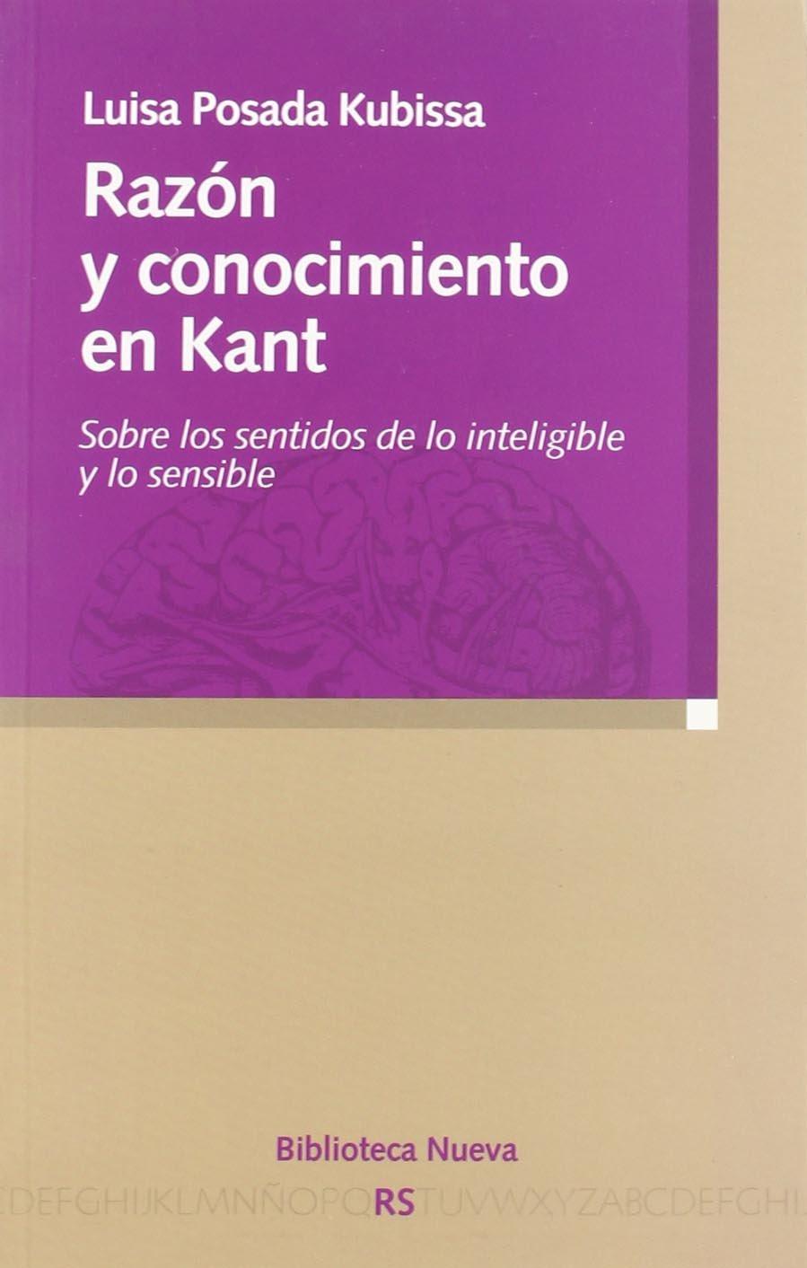 Razón y conocimiento en Kant: Sobre los sentidos de lo inteligible ...