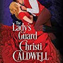 The Lady's Guard: Sinful Brides, Book 3 Audiobook by Christi Caldwell Narrated by Tim Campbell