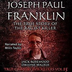 Joseph Paul Franklin: The True Story of the Racist Killer