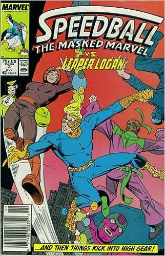 Speedball The Masked Marvel #3 : The Loony Larcenies of Leaper Logan (Marvel Comics)