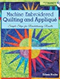 img - for Machine Embroidered Quilting and Applique: Simple Steps for Revolutionary Results book / textbook / text book