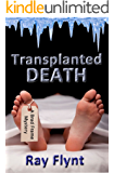 Transplanted Death: A Medical Thriller (A Brad Frame Mystery, Book 2)