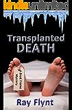 Transplanted Death: A Medical Thriller (A Brad Frame Mystery, Book 2)