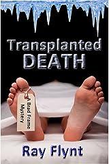 Transplanted Death (A Brad Frame Mystery Book 2) Kindle Edition