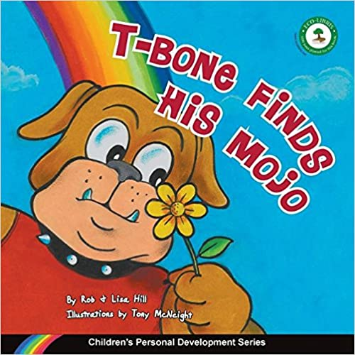 T-Bone Finds His Mojo: Children's Personal Development Series
