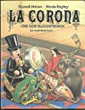 img - for La Corona and the tin frog / Russell Hoban and Nicola Bayley book / textbook / text book