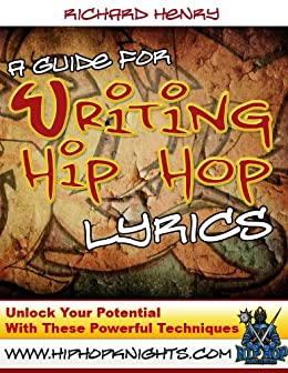 a guide for writing hip hop lyrics kindle edition by richard henry rh amazon com RBS and Hip Hop Today Hip Hop Lyric Quotes
