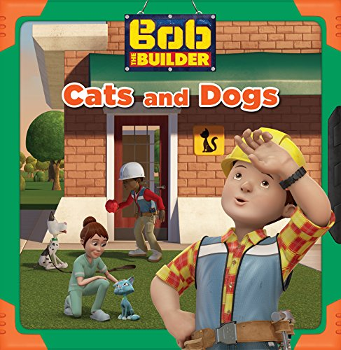 Cats and Dogs (Bob the Builder)