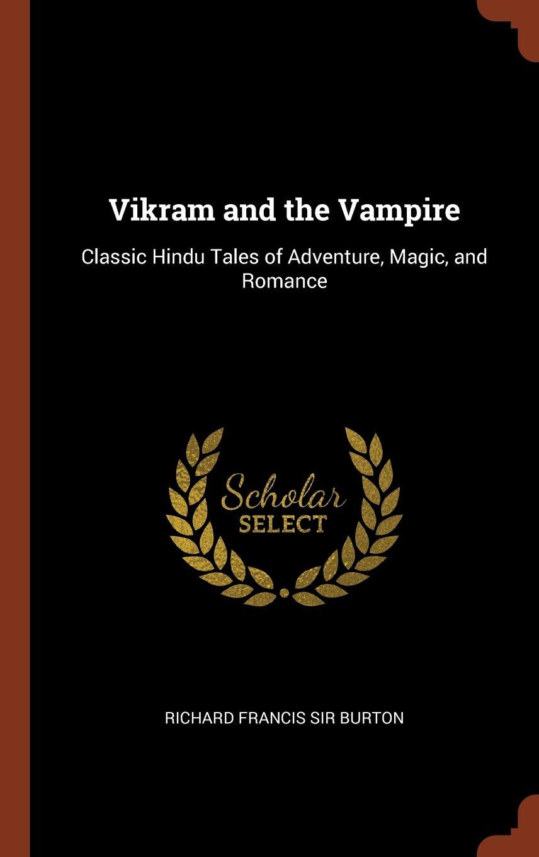 Read Online Vikram and the Vampire: Classic Hindu Tales of Adventure, Magic, and Romance pdf epub