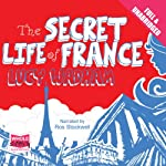 The Secret Life of France | Lucy Wadham